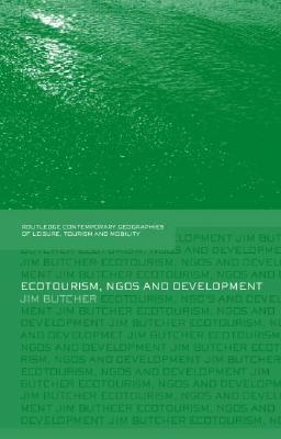 Ecotourism, NGOs and Development by Jim  Butcher
