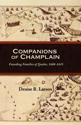 Companions of Champlain by Denise R Larson