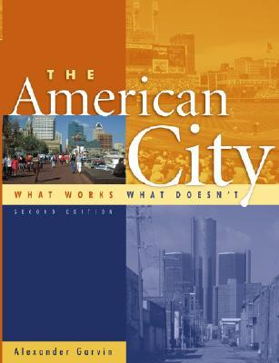 The American City: What Works, What Doesn't