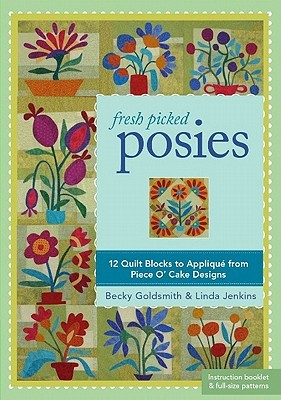 Fresh Picked Posies by Becky Goldsmith