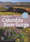 Day Hiking Columbia River Gorge: National Scenic Area, Silver Star Scenic Area, Portland-vancouver to the Dalles