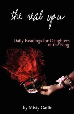 The Real You: Daily Readings for Daughters of the King