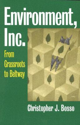 Environment, Inc.: From Grassroots to Beltway