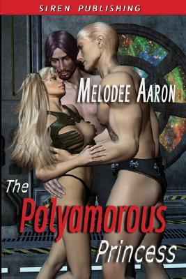 The Polyamorous Princess by Melodee Aaron