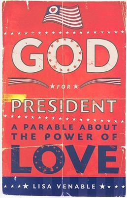God for President by Lisa Venable
