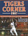 Tigers Corner: An Annual Guide to Detroit Tigers Baseball