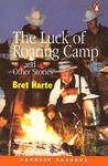 The Luck of Roaring Camp: And Other Stories