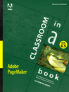 Adobe PageMaker 6 5 Classroom in a Book [With CDROM]