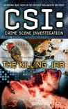 The Killing Jar (CSI: Crime Scene Investigation, #13)