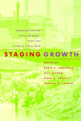 Staging Growth by David C. Engerman