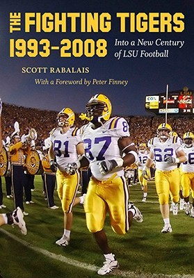 The Fighting Tigers, 1993-2008 by Scott Rabalais