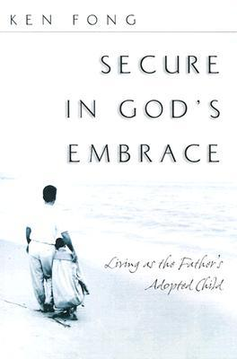 Secure in God's Embrace by Ken Fong