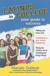 Latinos in College: Your Guide to Success