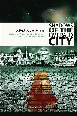 Shadows of the Emerald City by James W. Schnarr