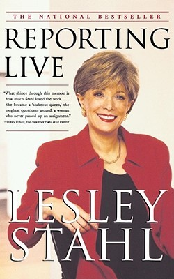 Reporting Live by Lesley Stahl