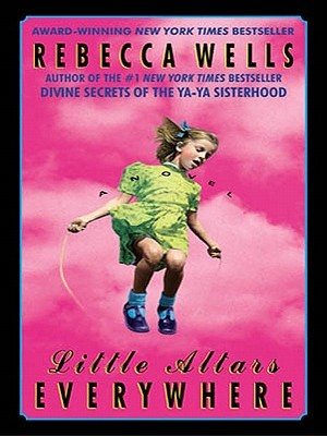 Little Altars Everywhere by Rebecca Wells