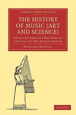The History of Music (Art and Science) by William Chappell