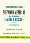 Not Quite What I Was Planning, Revised and Expanded Deluxe Edition: Six-Word Memoirs by Writers Famous and Obscure