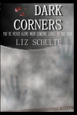 Dark Corners by Liz Schulte