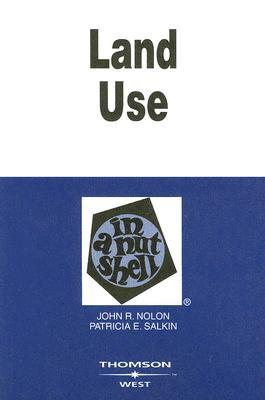 Land Use in a Nutshell (In a Nutshell by John R. Nolon