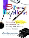 Strange Bedfellows: Surprising Text Pairs and Lessons for Reading and Writing Across Genres