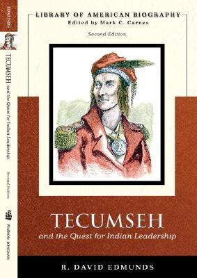 Tecumseh and the Quest for Indian Leadership by R. David Edmunds