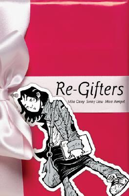 Re-Gifters by Mike Carey