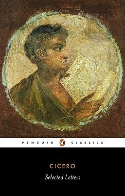 Cicero: Selected Letters