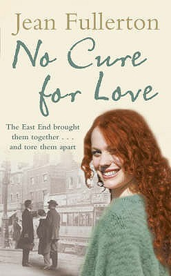 No Cure for Love. by Jean Fullerton by Jean Fullerton