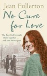 No Cure for Love. by Jean Fullerton