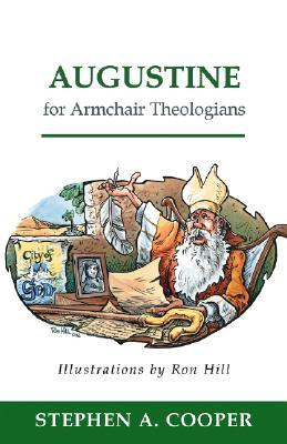 Augustine for Armchair Theologians (Armchair Theologians)
