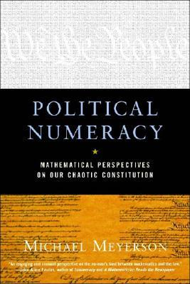 Political Numeracy: Mathematical Perspective on Our Chaotic Constitution