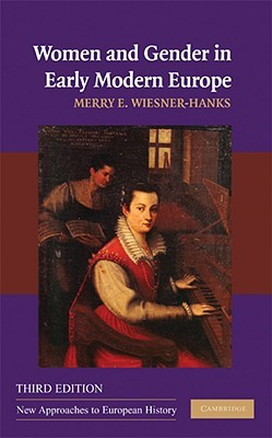 Women and Gender in Early Modern Europe by Merry E. Wiesner-Hanks
