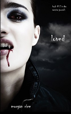 Loved (Vampire Journals, Book 2) - Morgan Rice