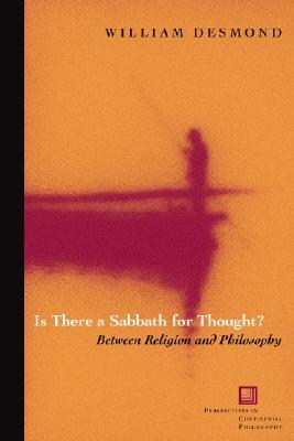 Is There a Sabbath for Thought?: Between Religion and Philosophy