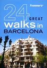 Frommer's 24 Great Walks in Barcelona
