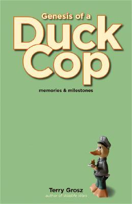 Genesis of a Duck Cop: Memories & Milestones
