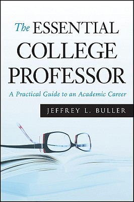 The Essential College Professor by Jeffrey L. Buller