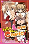 Fall in Love Like a Comic! Vol. 1 by Chitose Yagami