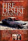 Fire in the Desert: The True Story of the Craig Titus-Kelly Ryan Murder Mystery