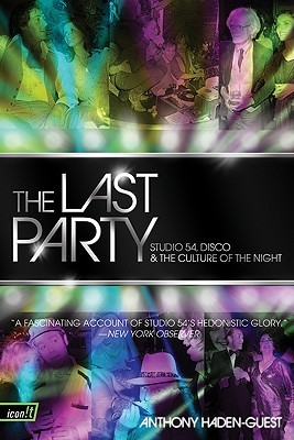 The Last Party: Studio 54, Disco, and the Culture of the Night