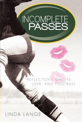 Incomplete Passes by Linda     Lange