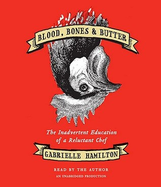 Blood, Bones & Butter by Gabrielle Hamilton