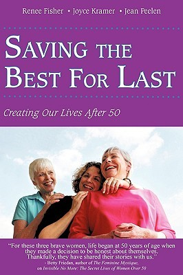 Saving the Best for Last: Creating Our Lives After 50