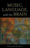 Music, Language, and the Brain by Aniruddh D. Patel