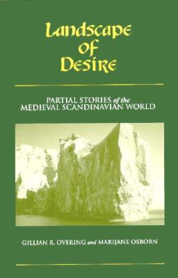 Landscape Of Desire: Partial Stories of the Medieval Scandinavian World