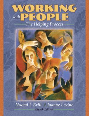 Working with People: The Helping Process (with MyHelpingLab) (8th Edition)