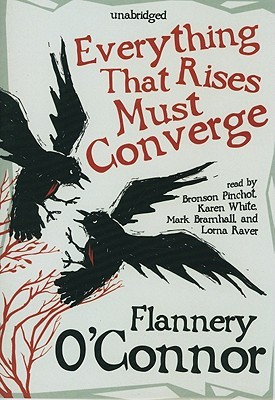 flannery o connor everything that rises must Flannery o'connor he was everything to the niggers—druggist and undertaker and general everything that rises must converge.