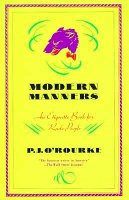 Modern Manners by P.J. O'Rourke