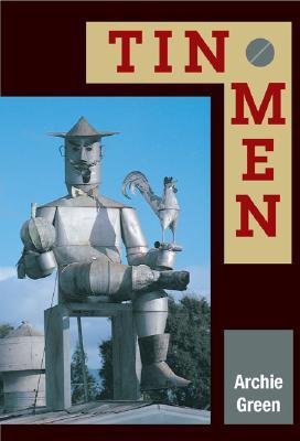 Tin Men by Archie Green